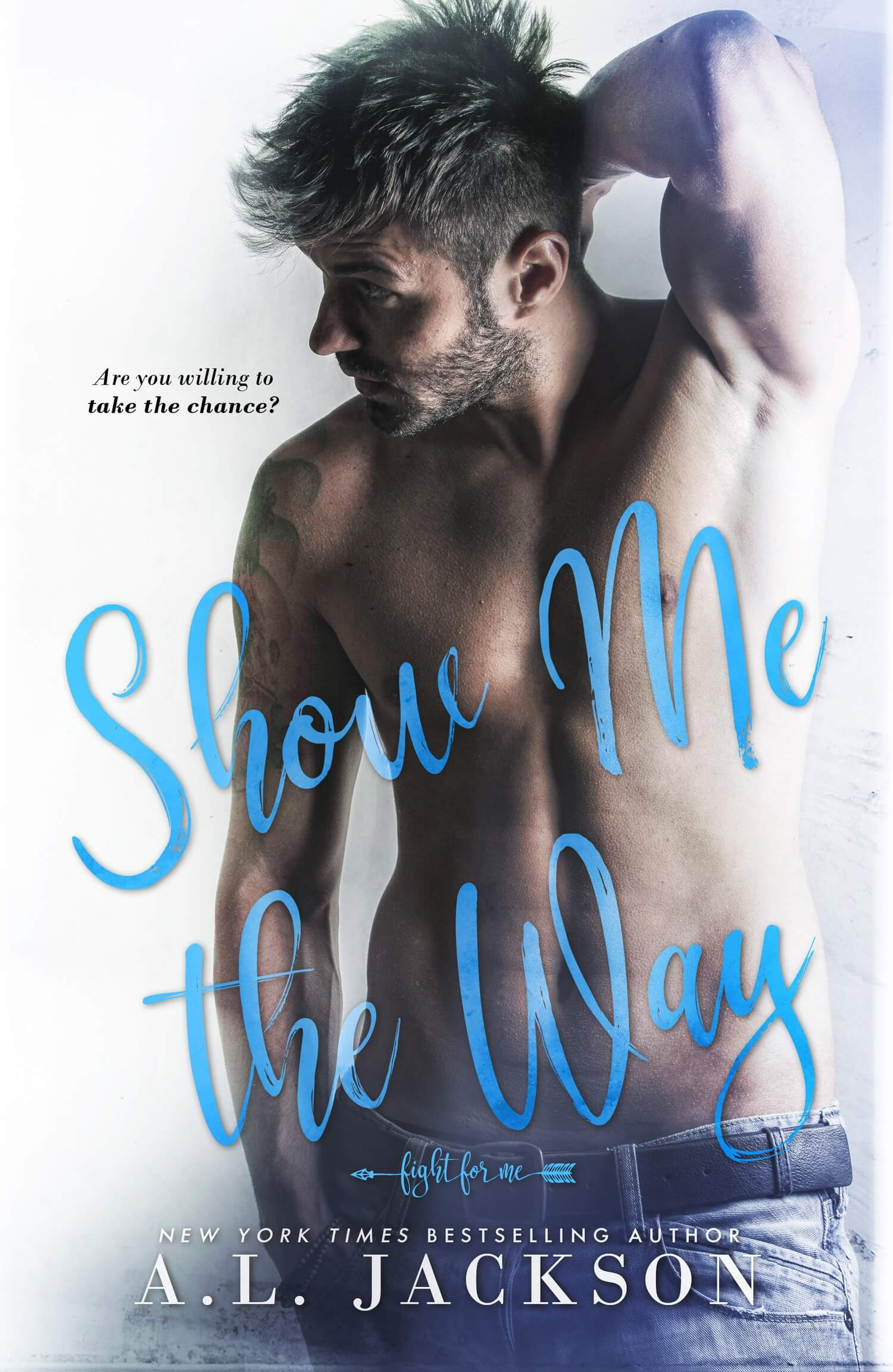 Show me the Way by AL Jackson: Cover Reveal